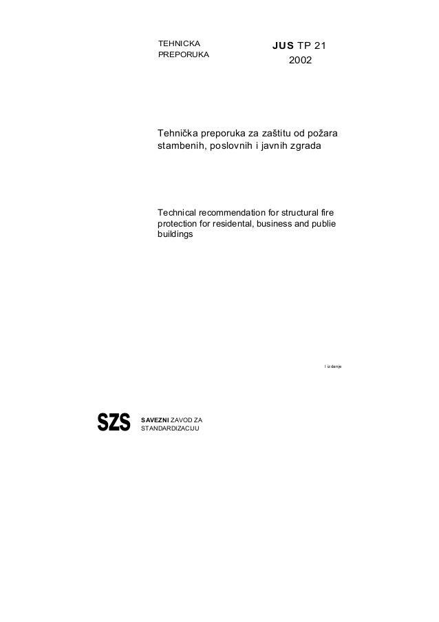 TEHNICKA PREPORUKA  JUS TP 21 2002  Tehnička preporuka za zaštitu od požara stambenih, poslovnih i javnih zgrada  Technica...