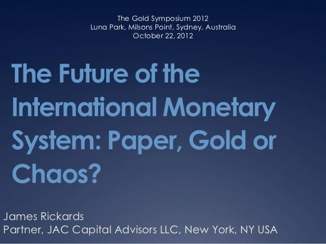 The Gold Symposium 2012                Luna Park, Milsons Point, Sydney, Australia                            October 22, ...