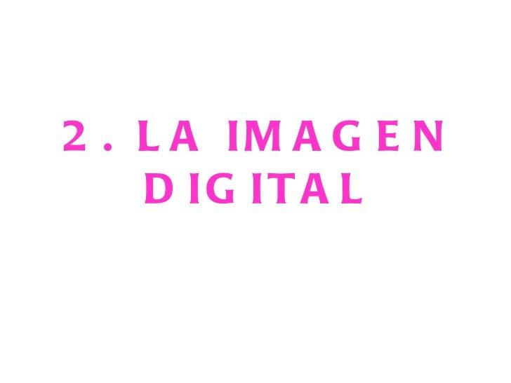 2. la imagen digital