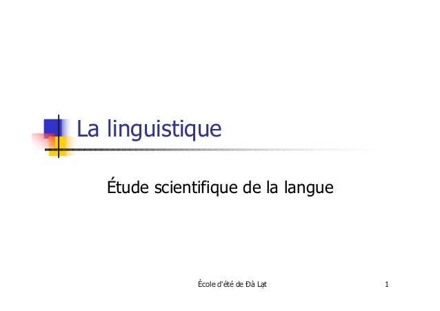 École dété de Ðà L t 1La linguistiqueÉtude scientifique de la langue