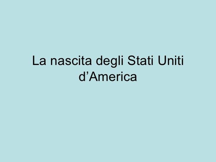 2   la nascita degli stati uniti d'america
