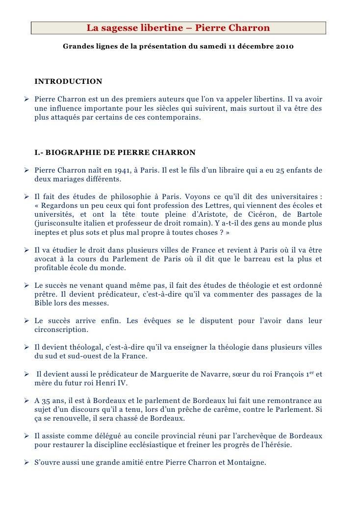 La sagesse libertine – Pierre Charron           Grandes lignes de la présentation du samedi 11 décembre 2010   INTRODUCTIO...