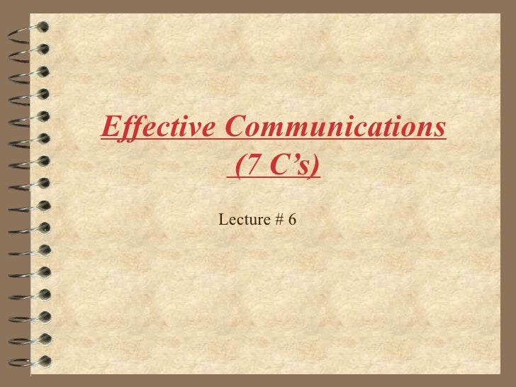 Effective Communications  (7 C's) Lecture # 6