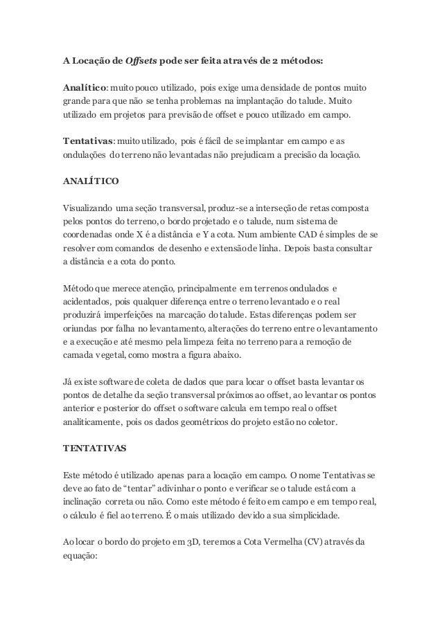 A Locação de Offsets pode ser feita através de 2 métodos: Analítico: muitopouco utilizado, pois exige uma densidade de pon...
