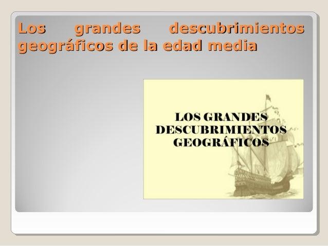 2. los grandes-descubrimientos-geograficos-de la edad media