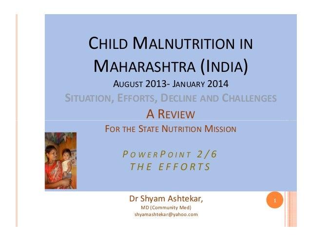 CHILD MALNUTRITION IN MAHARASHTRA (INDIA) AUGUST 2013- JANUARY 2014 Malnutrition in Maharashtra Review Maharashtra-A 2014 ...