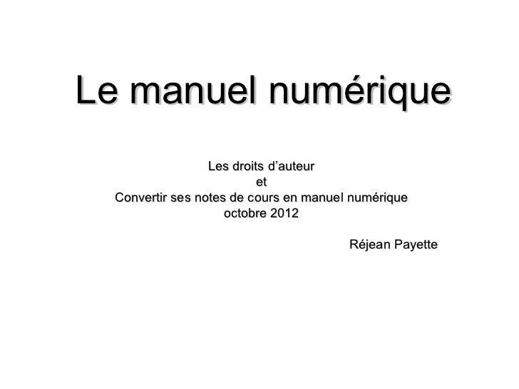 Le manuel numérique                 Les droits d'auteur                          et Convertir ses notes de cours en manuel...
