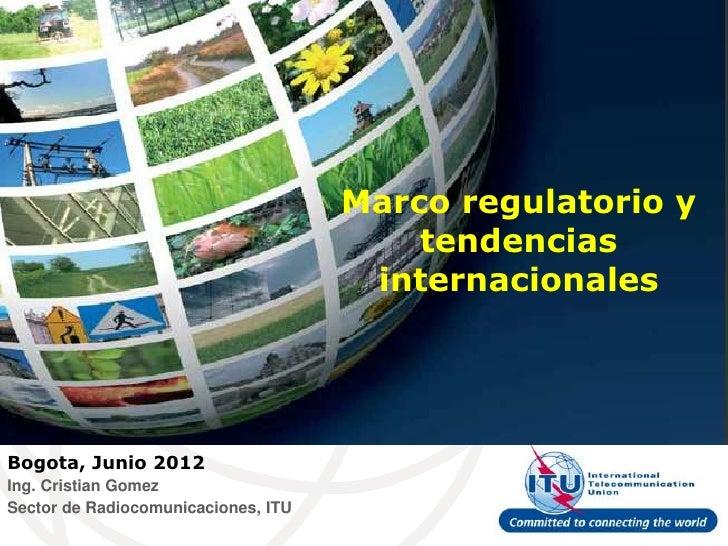Marco regulatorio y                                         tendencias                                      internacionale...