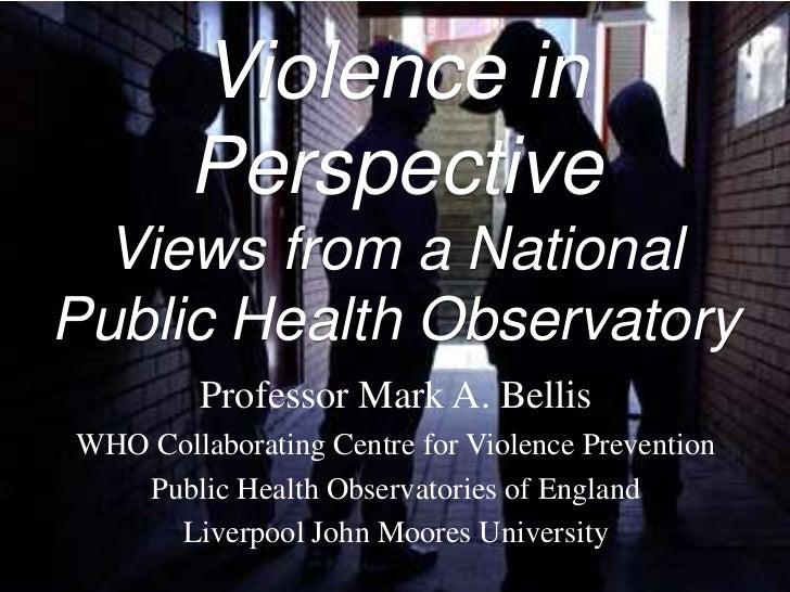 Mark Bellis -  Center for Public Health, Liverpool John Moores University