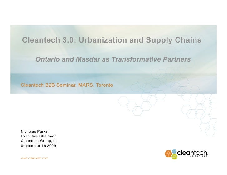 Cleantech 3.0: Urbanization and Supply Chains Ontario and Masdar as Transformative Partners - Ontario Clean Technology Business to Business Seminar