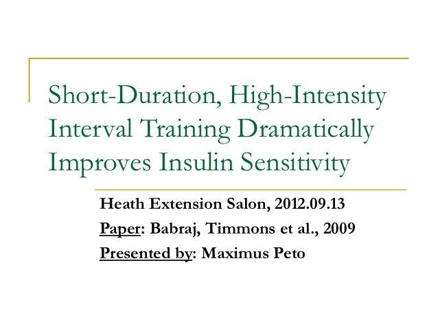 Short-Duration, High-IntensityInterval Training DramaticallyImproves Insulin Sensitivity    Heath Extension Salon, 2012.09...