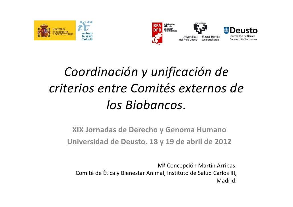 CoordinaciónyunificacióndecriteriosentreComitésexternosde           losBiobancos.           los Biobancos    XIX...