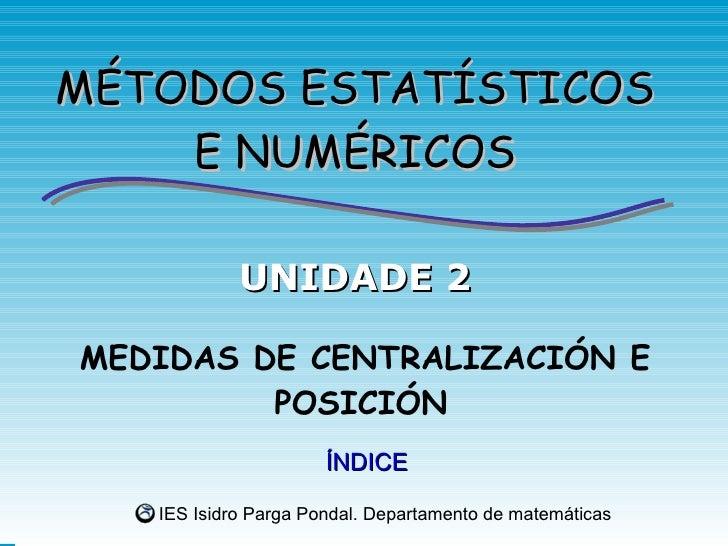 ÍNDICE MEDIDAS DE CENTRALIZACIÓN E POSICIÓN UNIDADE 2