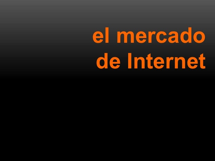 el mercado   de Internet