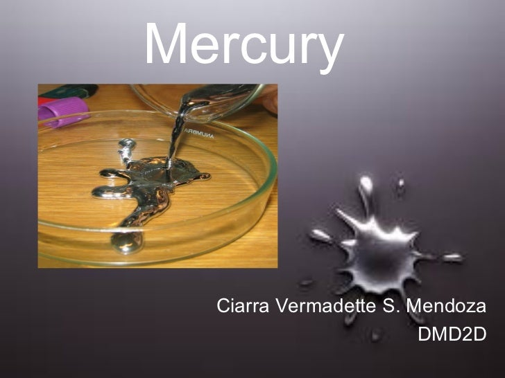 Mercury  Ciarra Vermadette S. Mendoza                        DMD2D