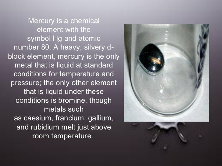 a description of mercury as a silvery liquid metal at room temperature