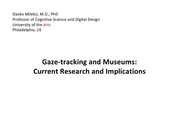 MW2010: Slavko Milekic, Gaze-tracking and museums: current research and implications