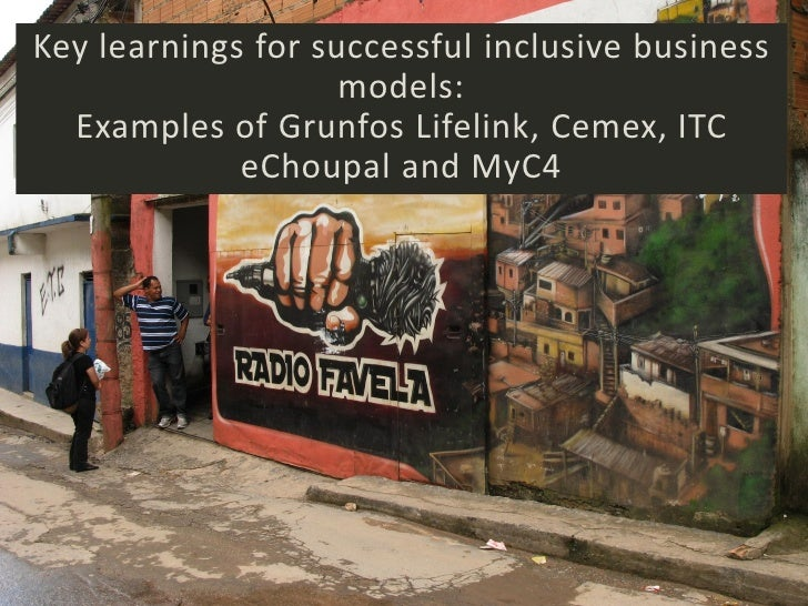 Key learnings for successful inclusive business                    models:  Examples of Grunfos Lifelink, Cemex, ITC      ...