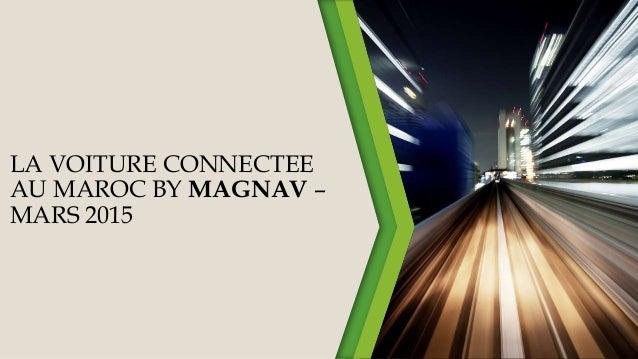 LA VOITURE CONNECTEE AU MAROC BY MAGNAV – MARS 2015