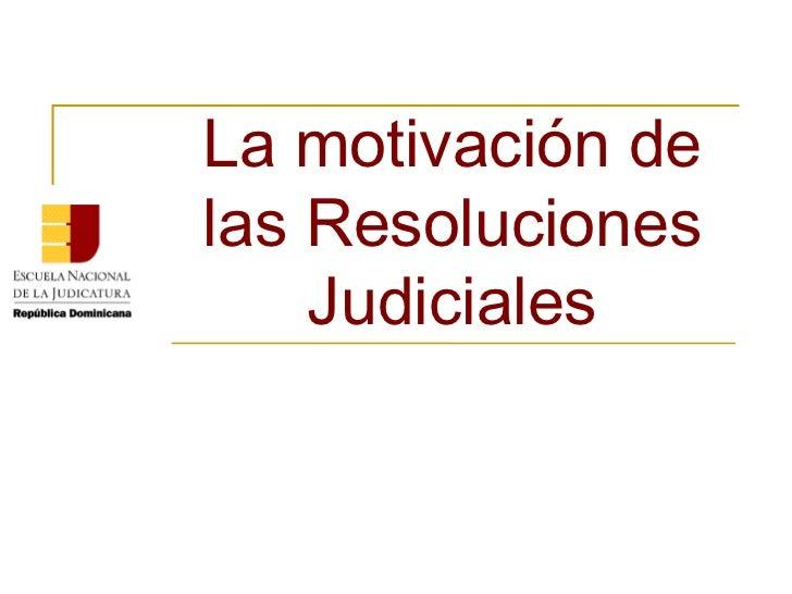 La motivación de las Resoluciones Judiciales