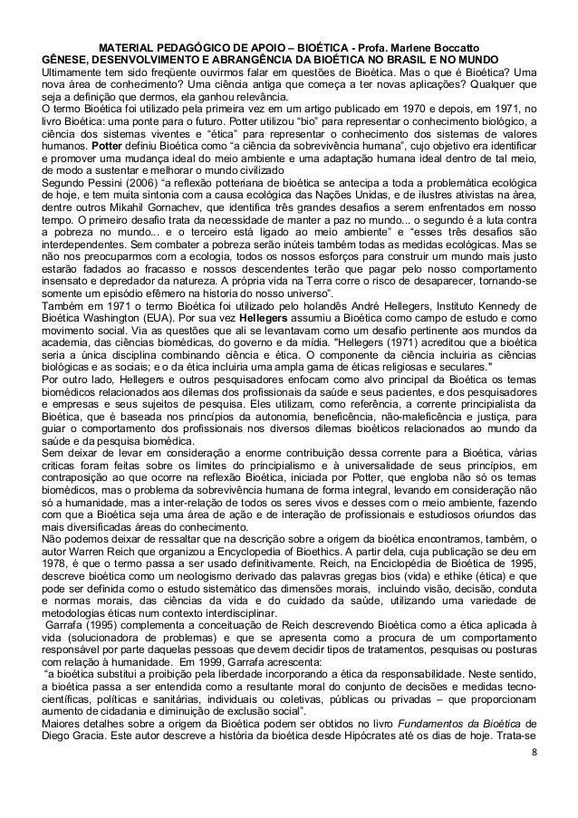 MATERIAL PEDAGÓGICO DE APOIO – BIOÉTICA - Profa. Marlene BoccattoGÊNESE, DESENVOLVIMENTO E ABRANGÊNCIA DA BIOÉTICA NO BRAS...