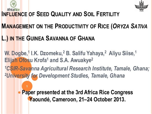 INFLUENCE OF SEED QUALITY AND SOIL FERTILITY  MANAGEMENT ON THE PRODUCTIVITY OF RICE (ORYZA SATIVA L.) IN THE GUINEA SAVAN...