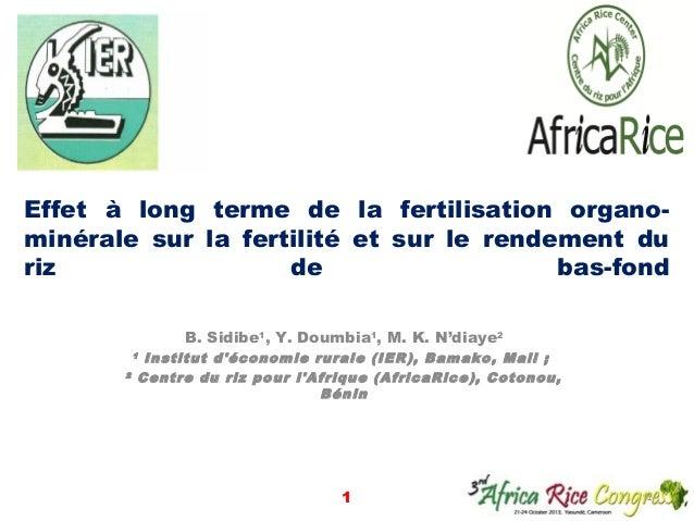 Effet à long terme de la fertilisation organominérale sur la fertilité et sur le rendement du riz de bas-fond B. Sidibe1, ...