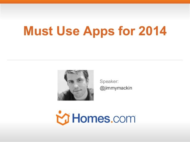 Must Use Apps for 2014- Jimmy Mackin