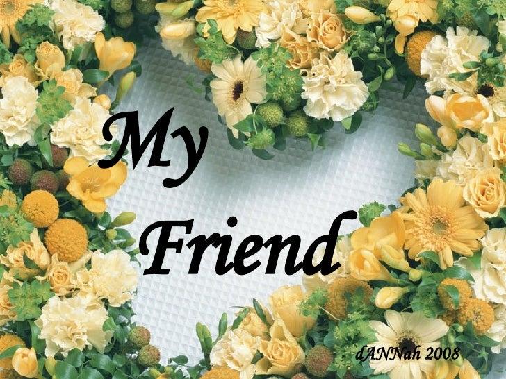 2 My friend