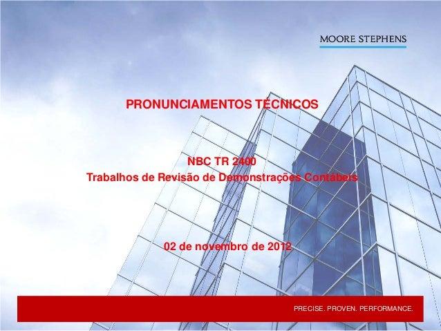 PRONUNCIAMENTOS TÉCNICOS                                 NBC TR 2400               Trabalhos de Revisão de Demonstrações C...