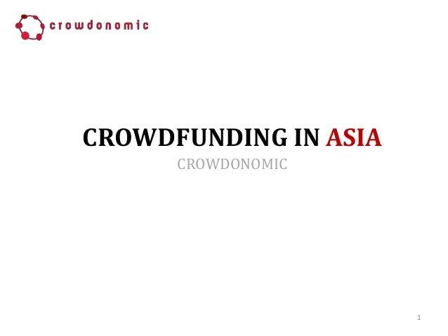 CROWDFUNDING IN ASIA 1 CROWDONOMIC