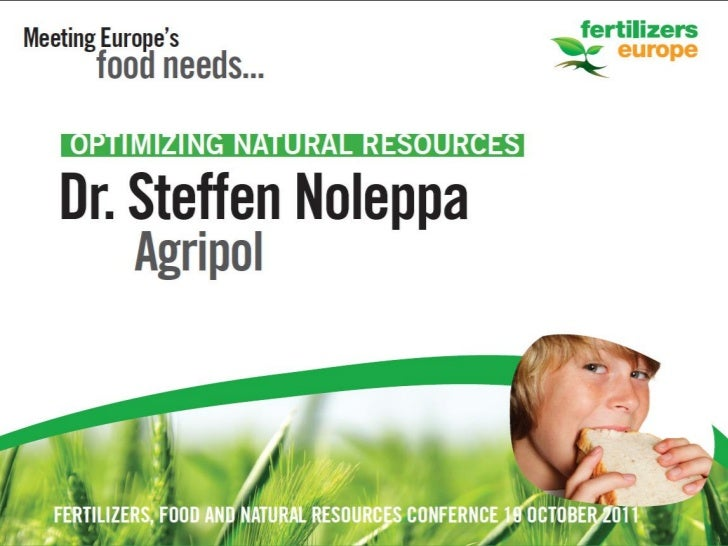 Presentation of Steffen Noleppa, Agripol, at Food, Fertilizers and Natural Resources Conference by Fertilizers Europe