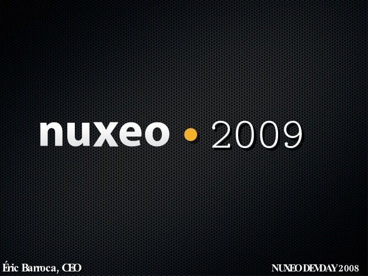 The Nuxeo vision for 2009 and beyond