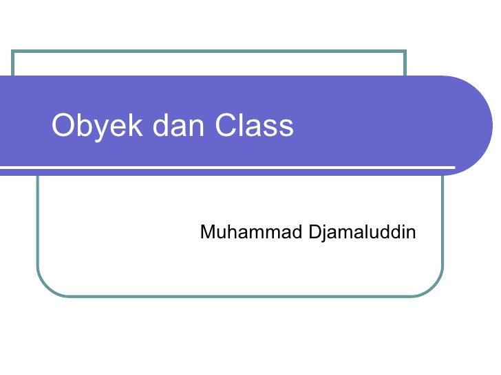 Obyek dan Class Muhammad Djamaluddin