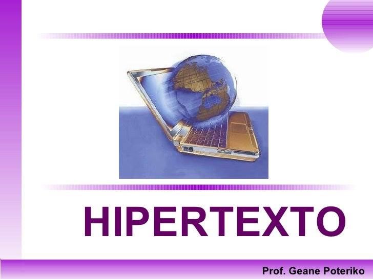 HIPERTEXTO Prof. Geane Poteriko