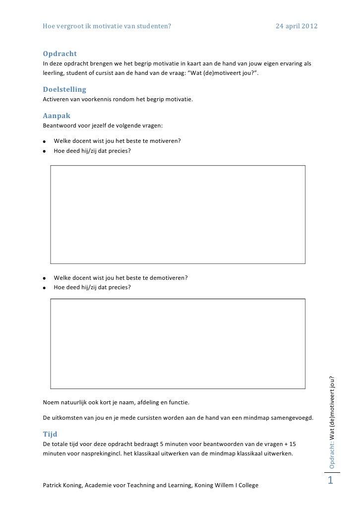Hoe vergroot ik motivatie van studenten?                                            24 april 2012OpdrachtIn deze opdracht ...