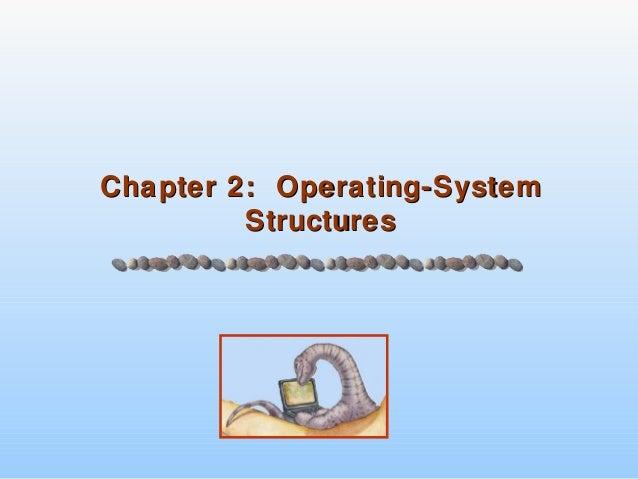 Chapter 2: Operating-SystemChapter 2: Operating-SystemStructuresStructures