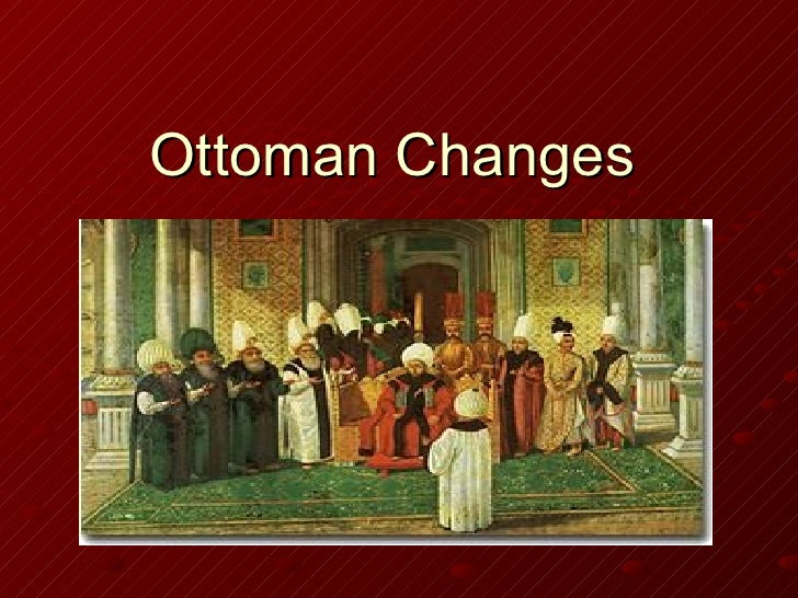 Ottoman Changes