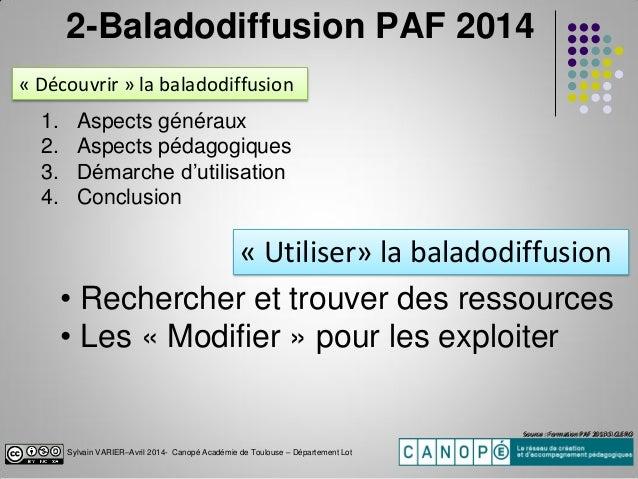 Sylvain VARIER–Avril 2014- Canopé Académie de Toulouse – Département Lot Source : Formation PAF 2013 D.CLEROSource : Forma...