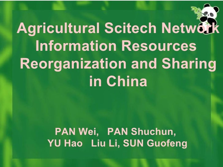 Agricultural Scitech Network Information Resources  Reorganization and Sharing in China PAN Wei,  PAN Shuchun,  YU Hao   L...