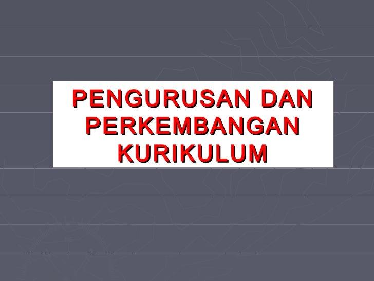 2 pengurusandanperkembangankurikulum-090610200150-phpapp02 (1)