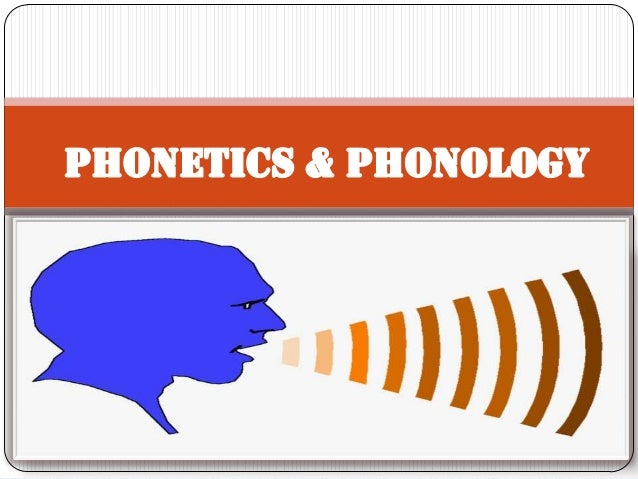 • We must comprehend clearly that phonetics and phonology are rather different, though sometimes both are labeled only wit...