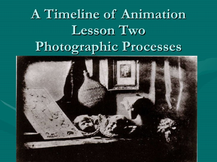 A Timeline of Animation Lesson Two Photographic Processes PHOTO
