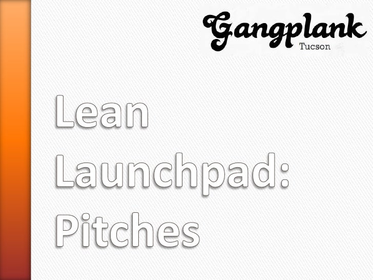 Lean Launchpad - Week 2 - Pitches & Coaching