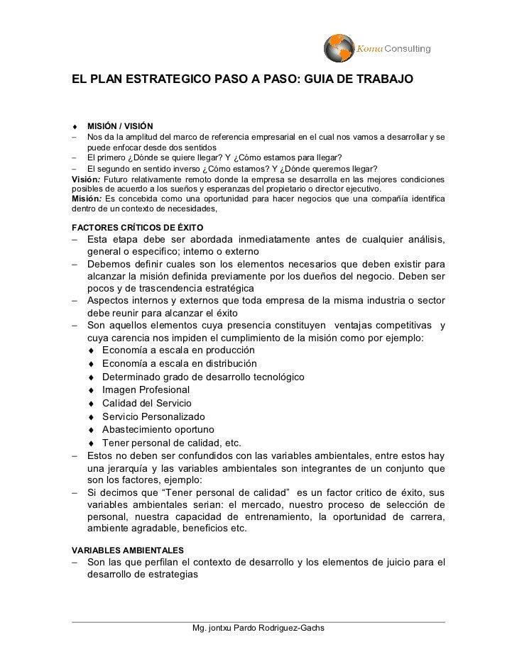 EL PLAN ESTRATEGICO PASO A PASO: GUIA DE TRABAJO♦   MISIÓN / VISIÓN−   Nos da la amplitud del marco de referencia empresar...