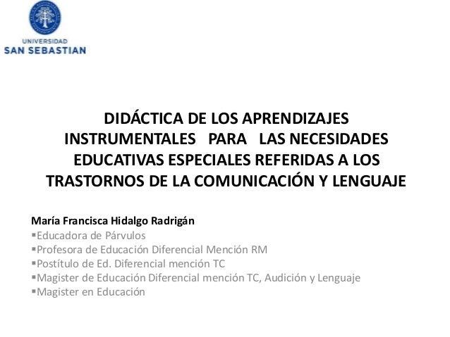 DIDÁCTICA DE LOS APRENDIZAJES    INSTRUMENTALES PARA LAS NECESIDADES     EDUCATIVAS ESPECIALES REFERIDAS A LOS  TRASTORNOS...