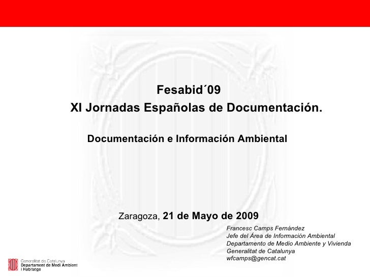 Fesabid´09 XI Jornadas Españolas de Documentación. Documentación e Información Ambiental   Zaragoza,  21 de Mayo de 2009 F...