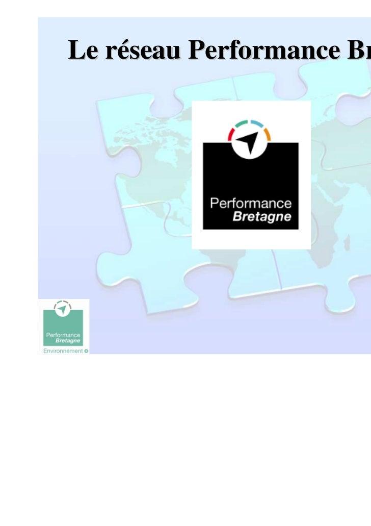 Le réseau Performance Bretagne                                 1