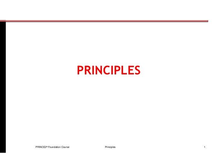 PRINCIPLESPRINCE2® Foundation Course       Principles   1