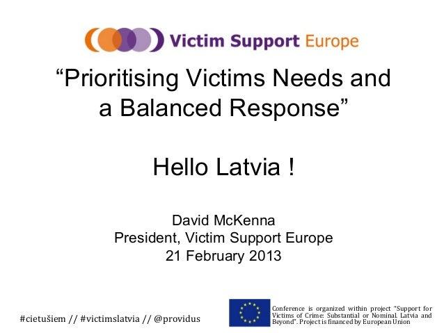 """Prioritising Victims Needs and            a Balanced Response""                              Hello Latvia !               ..."
